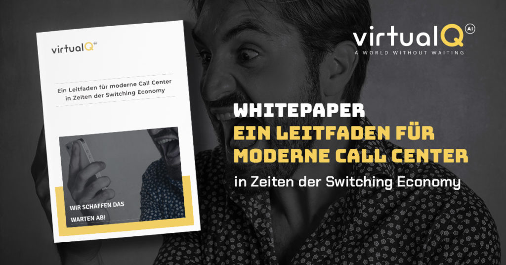Whitepaper Ein Leitfaden für moderne Call Center in Zeiten der Switching Economy