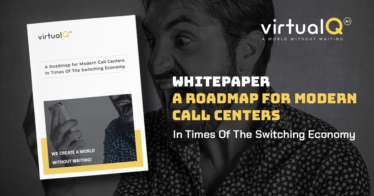 A Roadmap for Modern Call Centers In Times Of The Switching Economy