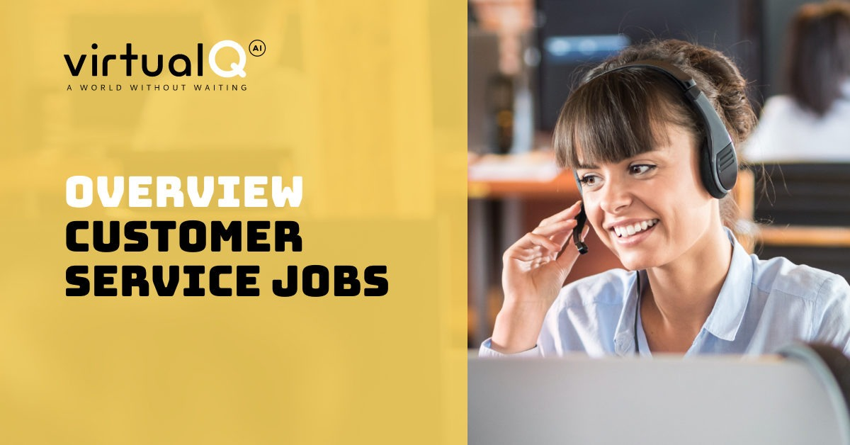 Overview of customer service jobs by virtualQ