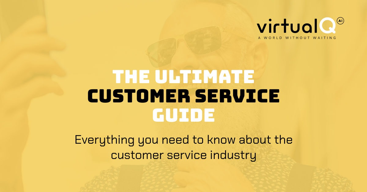 Ultimate customer service guide: Everything you need to know about the customer service industry